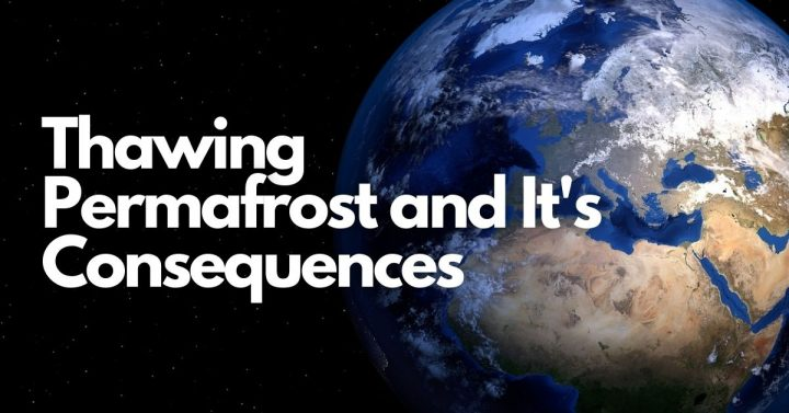 Thawing Permafrost and Its Consequences